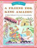 A Friend for King Amadou Level 2. 2, Robert McKissack, 039574069X