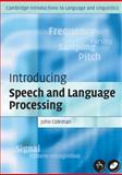 Introducing Speech and Language Processing, Coleman, John, 0521530695