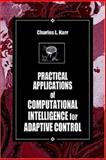 Practical Applications of Computational Intelligence for Adaptive Control, Karr, Charles L., 0849320690