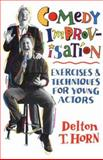 Comedy Improvisation, Delton T. Horn, 0916260690