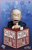 Chester Missing's Guide to the Elections '14, Missing, Chester, 1431410691