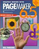Graphic Design with Pagemaker 6.5 : Mac - Windows, Parsons, William B., 0766800709