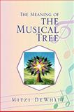 The Meaning of the Musical Tree, Mitzi Dewhitt, 145003070X