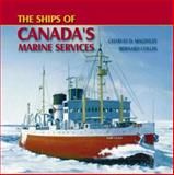 The Ships of Canada's Marine Services, Charles D. Maginley and Bernard Collin, 1551250705