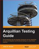 Arquillian Testing Guide, John D. Ament, 1782160701