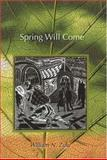 Spring Will Come, William N. Zulu, 1869140702