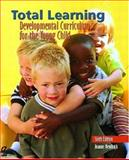 Total Learning : Developmental Curriculum for the Young Child, Hendrick, Joanne, 0130420700