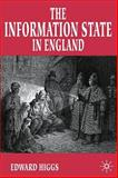 The Information State in England : The Central Collection of Information on Citizens, 1500-2000, Higgs, Edward, 0333920708