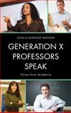 Generation X Professors Speak : Voices from Academia, Watson, Elwood, 0810890704