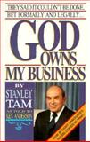 God Owns My Business, Stanley Tam and Ken Anderson, 0889650705