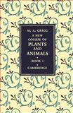 A New Course of Plants and Animals: Volume 1, Grigg, M. A., 1107650704