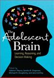 The Adolescent Brain : Learning, Reasoning, and Decision Making, Valerie F. Reyna, 1433810700