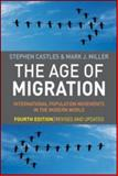 The Age of Migration : International Population Movements in the Modern World, Castles, Stephen and Miller, Mark J., 1606230700