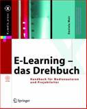 E-Learning - das Drehbuch : Handbuch fur Medienautoren und Projektleiter, Mair, Daniela, 3540220704