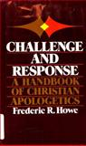 Challenge and Response, Frederic R. Howe, 0310450705