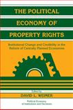 The Political Economy of Property Rights : Institutional Change and Credibility in the Reform of Centrally Planned Economies, , 0521180708