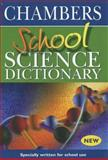 School Science Dictionary, Chambers , Chambers, 0550100709