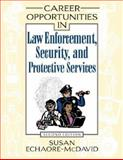 Career Opportunities in Law Enforcement, Security, and Protective Services, Echaore-McDavid, Susan, 0816060703