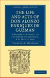 The Life and Acts of Don Alonzo Enriquez de Guzman - A Knight of Seville, of the Order of Santiago, A. D. 1518 to 1543 : Translated from an Original and Inedited Manuscript in the National Library at Madrid, with Notes and an Introduction, , 1108010709