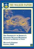 The Credibility of America's Extended Nuclear Deterrent - the Case of the Republic of Turkey, William Eldridge, 1478380705
