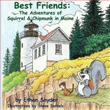 Best Friends: the Adventures of Squirrel and Chipmunk in Maine, Ethan Snyder, 1489580700