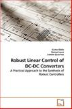 Robust Linear Control of Dc-Dc Converters, Carlos Olalla and Ramon Leyva, 3639240707