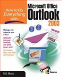 How to Do Everything with Microsoft Office Outlook 2003, Mann, Bill, 0072230703