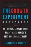 The Growth Experiment Revisited, Lawrence B. Lindsey, 0465050700