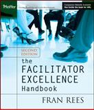 The Facilitator Excellence Handbook, Rees, Fran, 0787970700