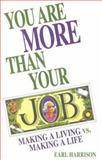 You Are More Than Your Job, Earl Harrison, 0925190705