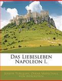 Das Liebesleben Napoleon I, Joseph Turquan and Oskar Marschall Von Bieberstein, 1145010709