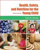 Health, Safety, and Nutrition for the Young Child, Marotz, Lynn R., 1428320709