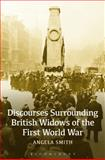 Discourses Surrounding British Widows of the First World War, Smith, Angela, 1472570707