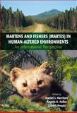 Martens and Fishers (Martes) in Human-Altered Environments : An International Perspective, , 1475780702