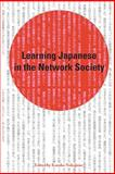 Learning Japanese in the Network Society, , 155238070X