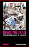 Reading Iraq : Culture and Power in Conflict, Al-Musawi, Muhsin, 1845110706