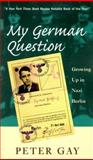 My German Question, Peter Gay, 0300080700