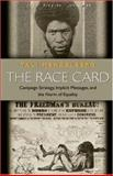 The Race Card : Campaign Strategy, Implicit Messages, and the Norm of Equality, Mendelberg, Tali, 0691070709
