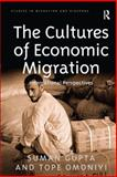 The Cultures of Economic Migration : International Perspectives, Suman Gupta and Tope Omoniyi, 0754670708