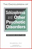The Encyclopedia of Schizophrenia and Other Psychotic Disorders, Noll, Richard, 0816040702