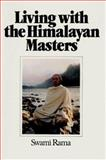 Living with the Himalayan Masters, Swami Rama, 0893890707