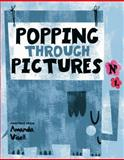 Popping Through Pictures, Amanda Visell, 097933070X