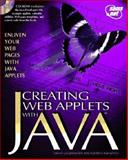 Creating Web Applets with Java, December, John, 1575210703