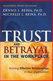 Trust and Betrayal in the Workplace, Dennis S. Reina and Michelle L. Reina, 1576750701