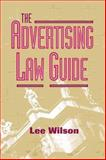 The Advertising Law Guide, Lee Wilson, 1581150709