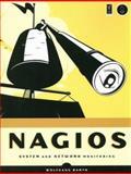 Nagios : System and Network Monitoring, Barth, Wolfgang, 1593270704