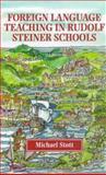 Foreign Language Teaching in Rudolf Steiner Schools, Michael Stott, 1869890701