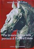Per la Storia Romana Della Provincia Di Pesaro e Urbino, Agnati, Ulrico, 8882650707