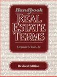 Handbook of Real Estate Terms Revised, Tosh, Dennis S., Jr. and Ordway, Nicholas O., 0133760707