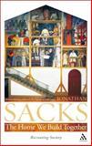 The Home We Build Together : Recreating Society, Sacks, Jonathan and Sacks, 0826480705